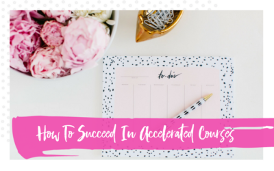 How to succeed in accelerated 5 week courses